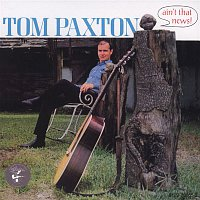 Tom Paxton – Ain't That News