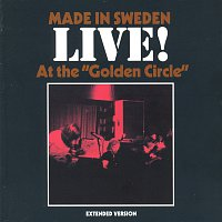"""Made In Sweden – Live! At the """"Golden Circle"""""""