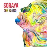 Soraya – Qué Bonito