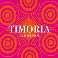 Timoria – Ora E Per Sempre