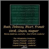 Philadelphia Orchestra – Bach, Debussy, Bizet, Franck, Verdi, Chopin, Wagner (Live)