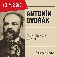 Prague Radio Symphony Orchestra – Antonín Dvořák: Symphony No. 5 in F Major, B54