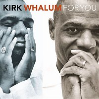 Kirk Whalum – For You