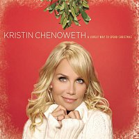 Kristin Chenoweth – A Lovely Way To Spend Christmas
