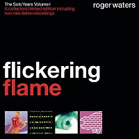 Roger Waters – Flickering Flame - The Solo Years, Volume 1