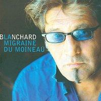 Gerard Blanchard – La Migraine Du Moineau