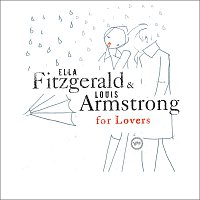 Ella Fitzgerald, Louis Armstrong – Ella & Louis For Lovers