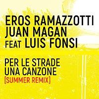 Eros Ramazzotti, Luis Fonsi, Juan Magán – Per Le Strade Una Canzone [Summer Remix]