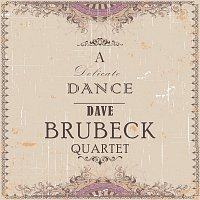Dave Brubeck Quartet – A Delicate Dance
