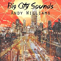 Andy Williams – Big City Sounds