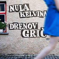 Nula Kelvina – Drenov Grič