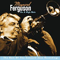 Maynard Ferguson – On A High Note: The Best Of The Concord Jazz Recordings