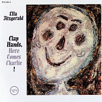 Ella Fitzgerald – Clap Hands, Here Comes Charlie! [Expanded Edition]