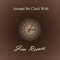 Jim Reeves – Around the Clock With