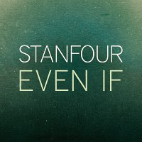 Stanfour – Even If