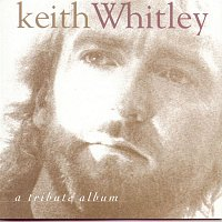 Keith Whitley – A Tribute Album