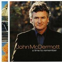 John McDermott – A Time To Remember