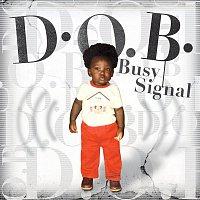 Busy Signal – D.O.B.