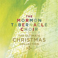 The Mormon Tabernacle Choir, Traditional, The Philadelphia Brass Ensemble & Percussion, Alexander Schreiner, Richard P. Condie – The Ultimate Christmas Collection