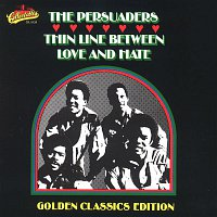 The Persuaders – Thin Line Between Love & Hate: Golden Classics