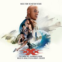 Brian Tyler, Robert Lydecker – xXx: Return Of Xander Cage [Music From The Motion Picture]