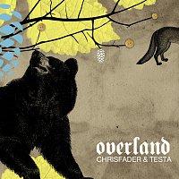 Chrisfader & Testa – Overland