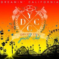 Drop City Yacht Club – Dreamin' California