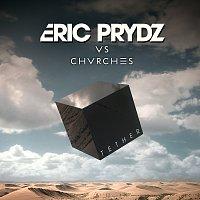 Eric Prydz, CHVRCHES – Tether (Eric Prydz Vs. CHVRCHES) [Radio Edit]