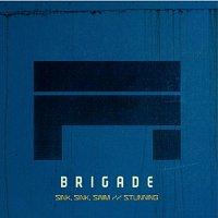 Brigade – Sink Sink Swim / Stunning