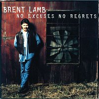 Brent Lamb – No Excuses No Regrets