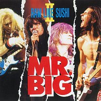 Mr. Big – Raw Like Sushi II