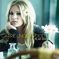 Carrie Underwood – Play On