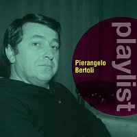 Pierangelo Bertoli – Playlist: Pierangelo Bertoli
