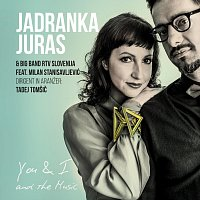 Jadranka Juras, Big Band RTV Slovenija, Milan Stanisavljević – You & I and the Music (feat. Milan Stanisavljević)