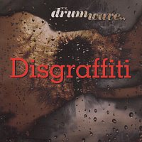 Drumwave – Disgraffiti