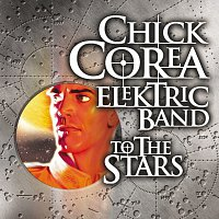 Chick Corea Elektric Band – To The Stars