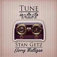 Stan Getz, Gerry Mulligan – Tune in to