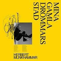 Herbert Munkhammar – Mina Gamla Drommars Stad