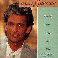 Olaf Berger – Erzahl mir was von Dir