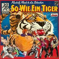 Rudolf Rock & die Schocker – So wie ein Tiger