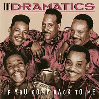 The Dramatics – If You Come Back To Me
