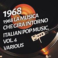 Various Artists.. – 1968 La musica che gira intorno - Italian pop music, Vol. 4