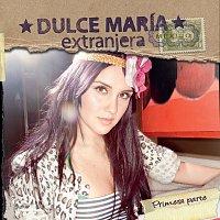 Dulce María – Extranjera - Primera Parrte [Portugal Version]