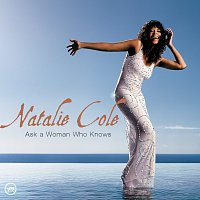 Natalie Cole – Ask A Woman Who Knows