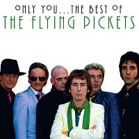 The Flying Pickets – Only You - The Best Of The Flying Pickets