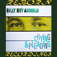Billy Boy Arnold – Crying and Pleading (HD Remastered)