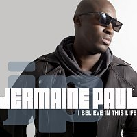 Jermaine Paul – I Believe In This Life