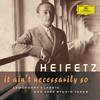 Jascha Heifetz – Jascha Heifetz - It Ain't Necessarily So. Legendary classic and jazz studio takes