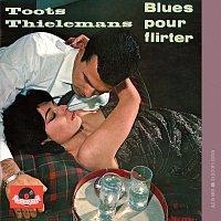 Toots Thielemans – Blues Pour Flirter
