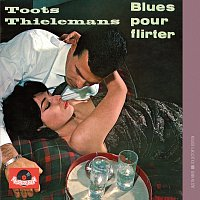 Toots Thielemans – Blues Pour Flirter